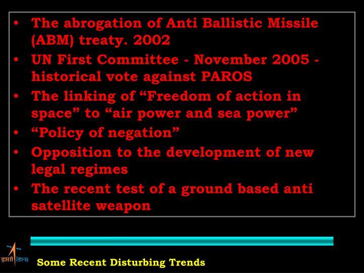 The abrogation of Anti Ballistic Missile (ABM) treaty. 2002