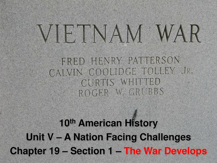 10 th american history unit v a nation facing challenges chapter 19 section 1 the war develops n.