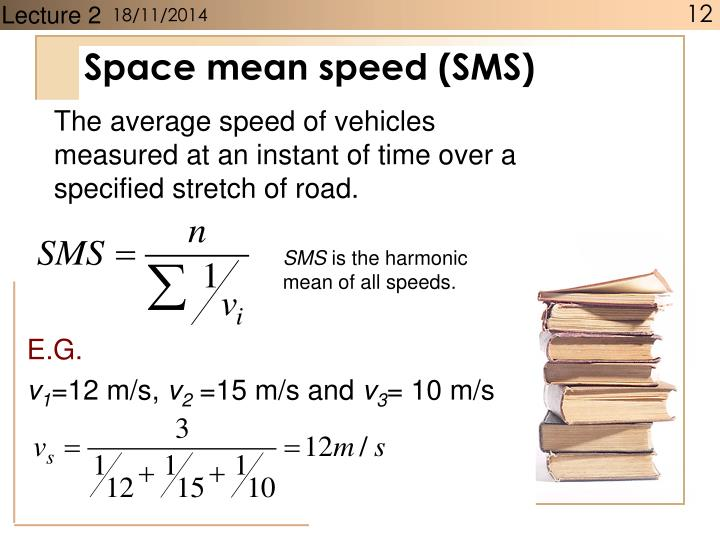 Space mean speed (SMS)