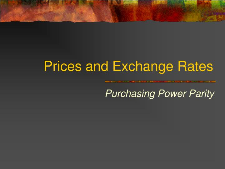 prices and exchange rates n.