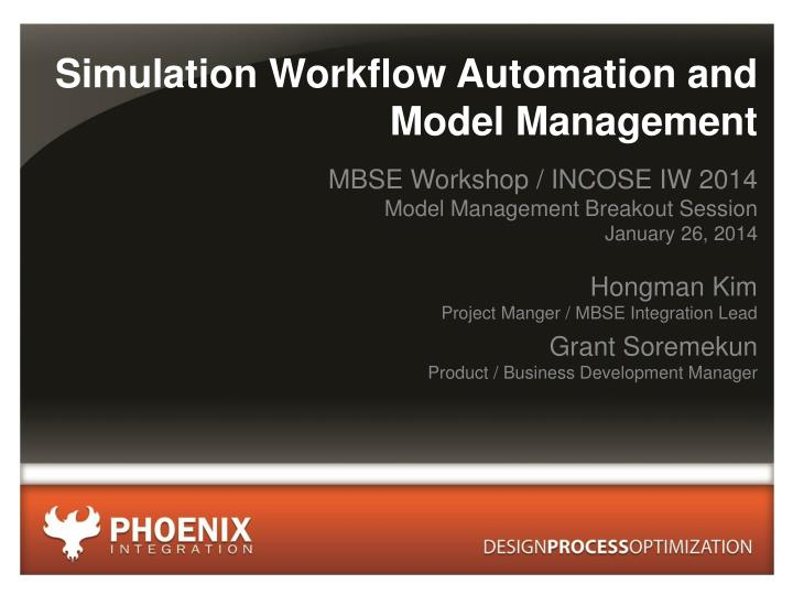 simulation workflow automation and model management n.