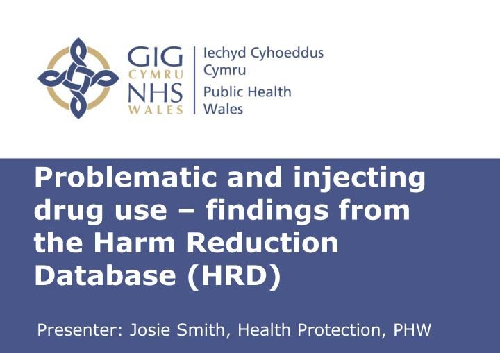 problematic and injecting drug use findings from the harm reduction database hrd