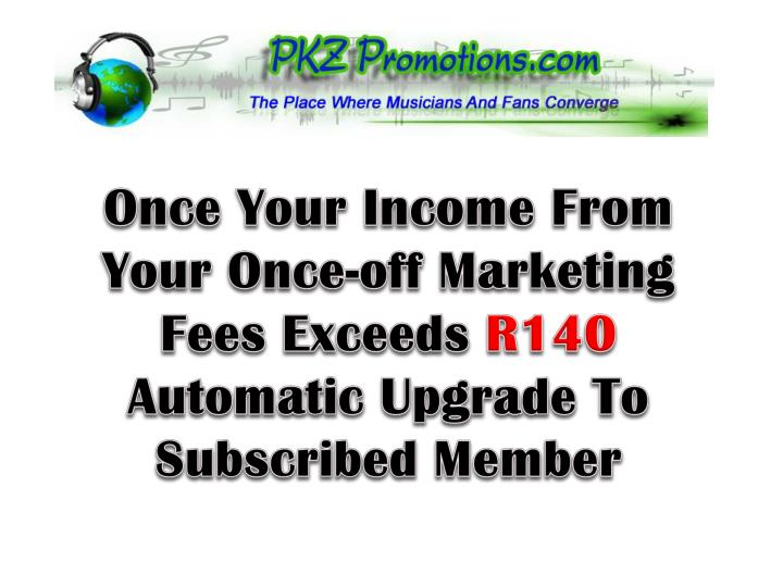 Once Your Income From Your Once-off Marketing Fees Exceeds