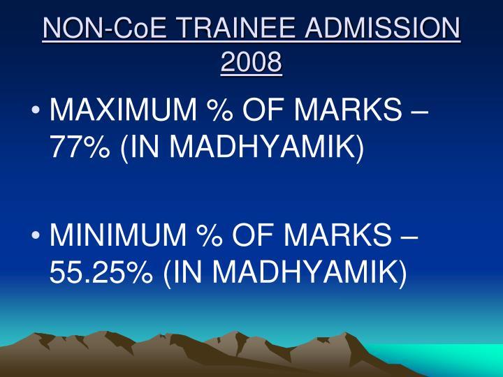 NON-CoE TRAINEE ADMISSION 2008