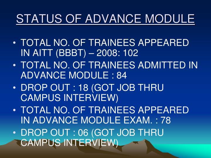 STATUS OF ADVANCE MODULE