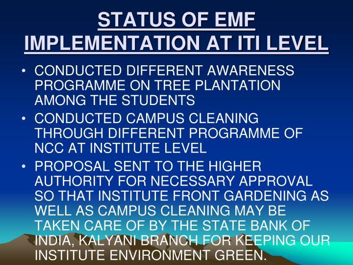 STATUS OF EMF IMPLEMENTATION AT ITI LEVEL