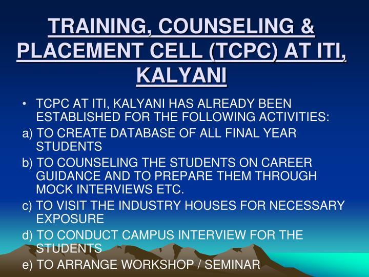 TRAINING, COUNSELING & PLACEMENT CELL (TCPC) AT ITI, KALYANI