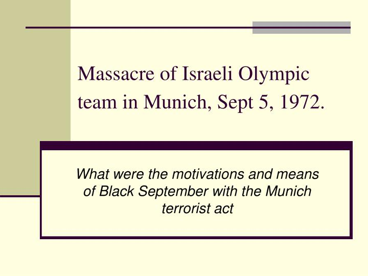 Massacre of israeli olympic team in munich sept 5 1972