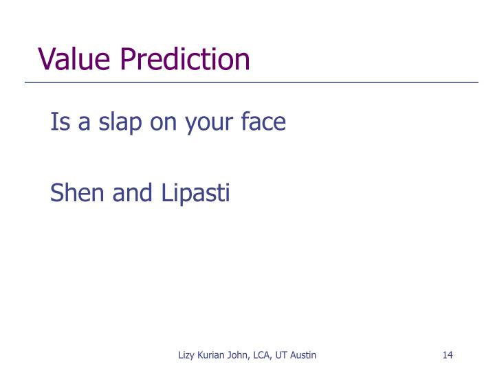 Value Prediction