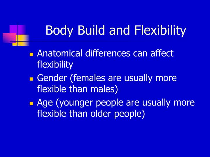 why are females more flexible