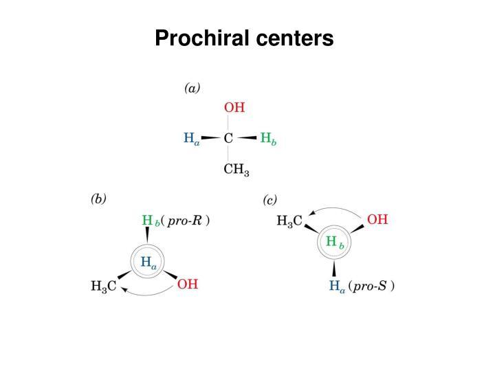 Prochiral centers