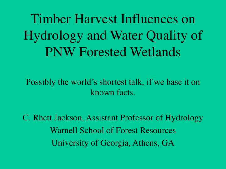 Timber harvest influences on hydrology and water quality of pnw forested wetlands