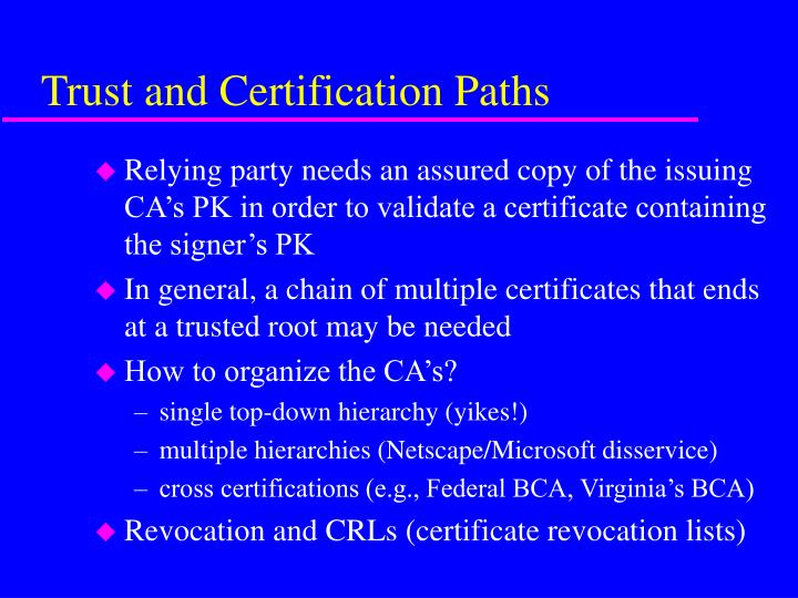 Trust and Certification Paths
