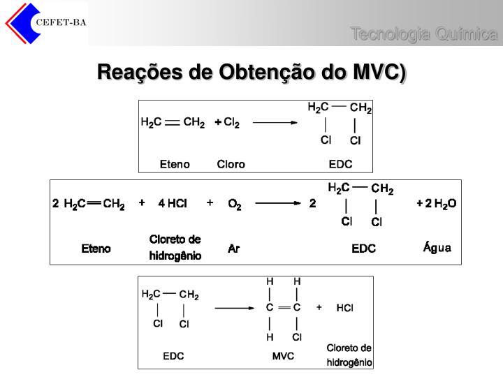 Reações de Obtenção do MVC)