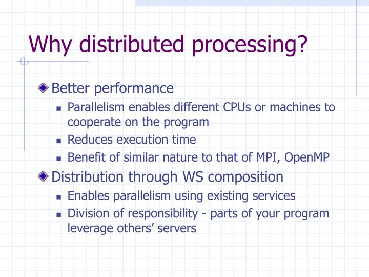 Why distributed processing?
