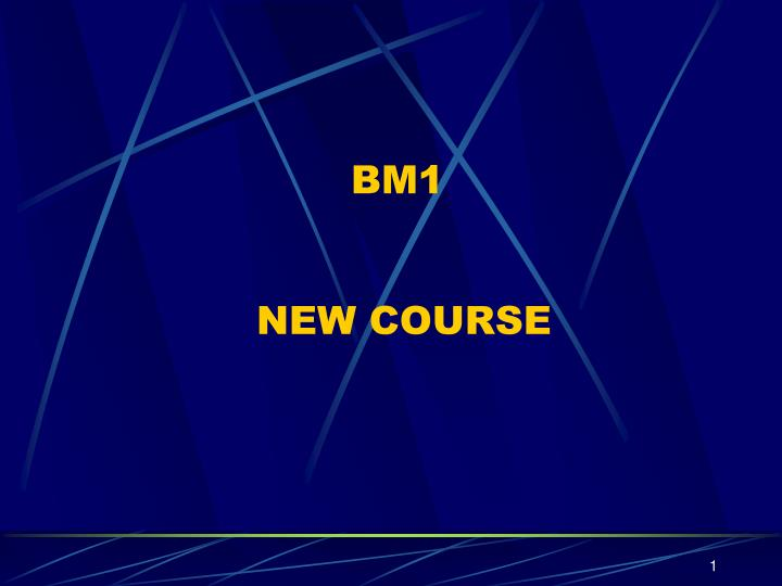 bm1 new course n.