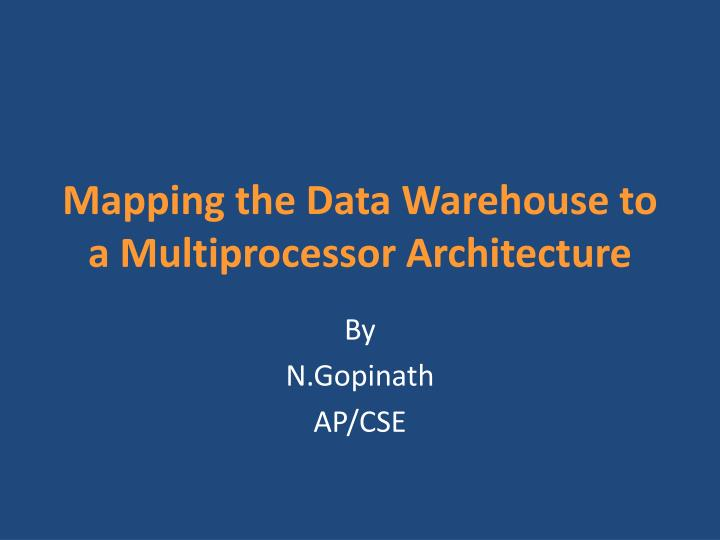 PPT - Mapping the Data Warehouse to a Multiprocessor