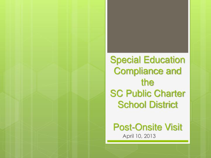 special education compliance and the sc public charter school district post onsite visit n.