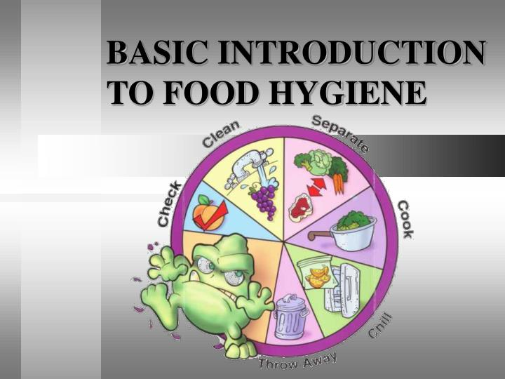 PPT - BASIC INTRODUCTION TO FOOD HYGIENE PowerPoint