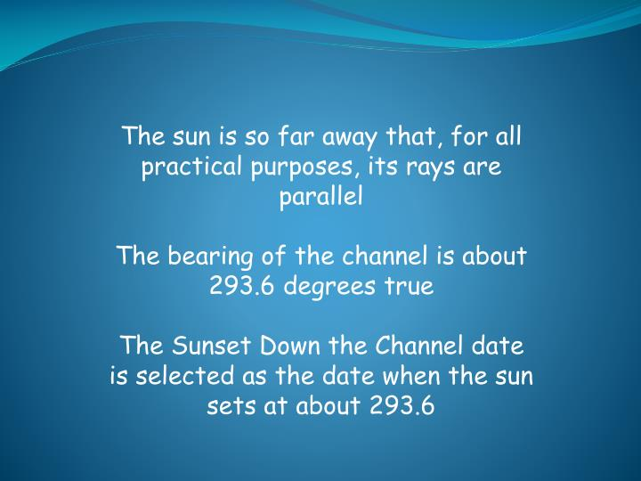 The sun is so far away that, for all practical purposes, its rays are parallel
