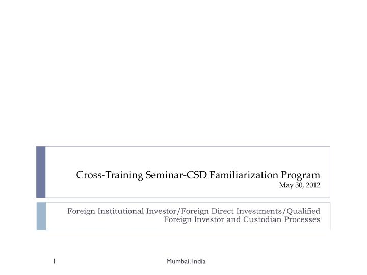 Cross training seminar csd familiarization program may 30 2012