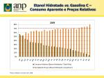etanol hidratado vs gasolina c consumo aparente e pre os relativos