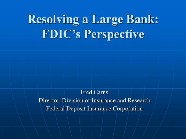 resolving a large bank fdic s perspective n.