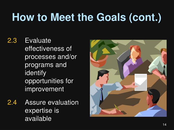 How to Meet the Goals (cont.)