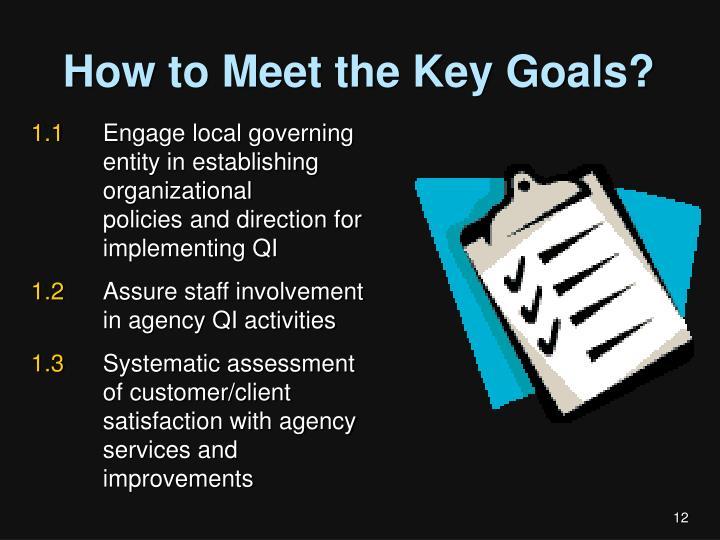 How to Meet the Key Goals?
