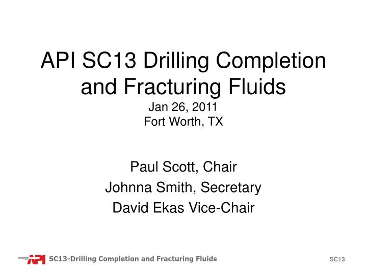 Api sc13 drilling completion and fracturing fluids jan 26 2011 fort worth tx