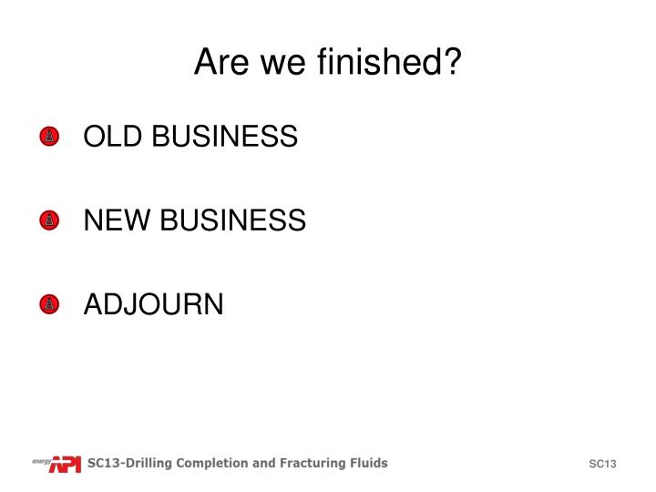 Are we finished?