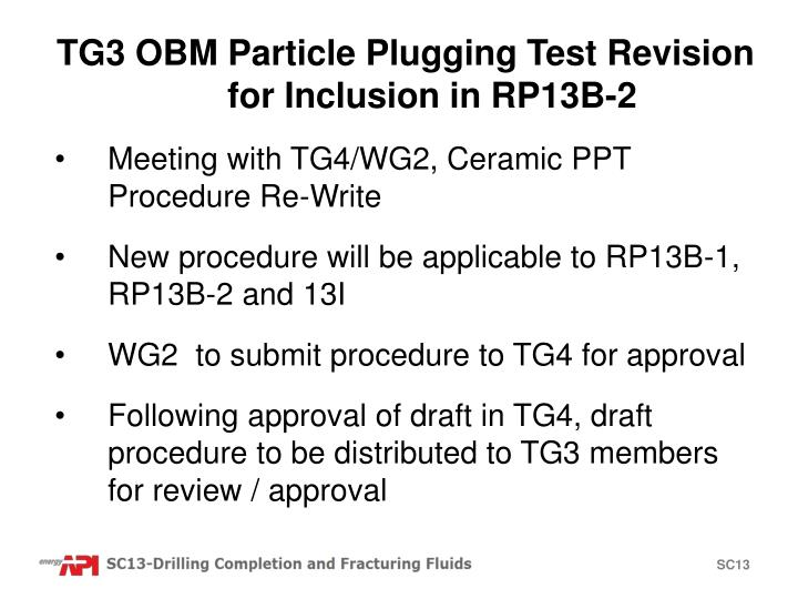 TG3 OBM Particle Plugging Test Revision for Inclusion in RP13B-2