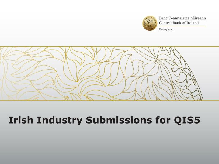 Irish industry submissions for qis5