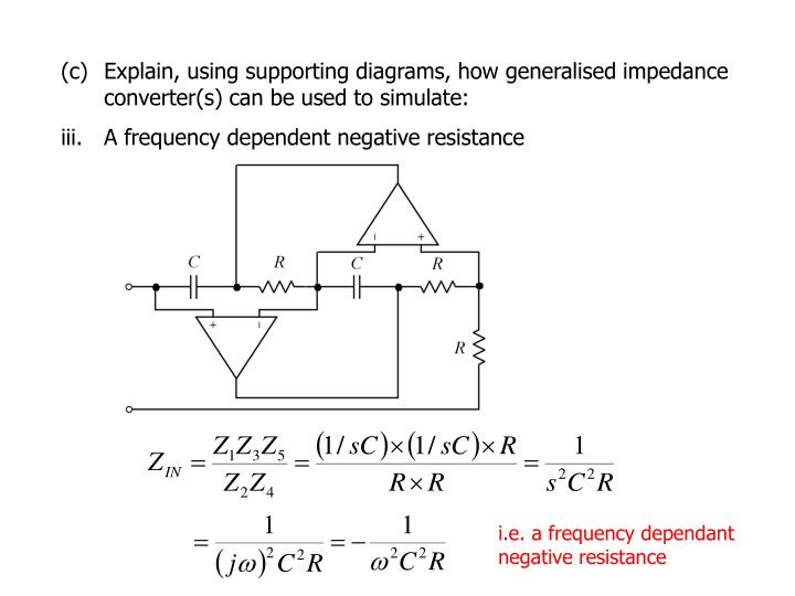 (c)Explain, using supporting diagrams, how generalised impedance converter(s) can be used to simulate: