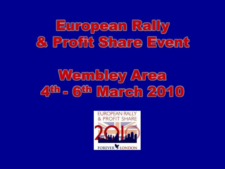 european rally profit share event wembley area 4 th 6 th march 2010 n.