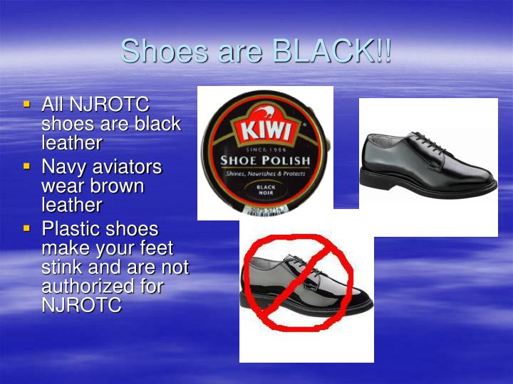 Shoes are BLACK!!