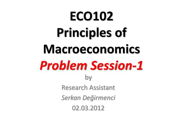 eco102 principles of macroeconomics problem session 1 n.