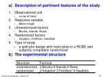 a description of pertinent features of the study10