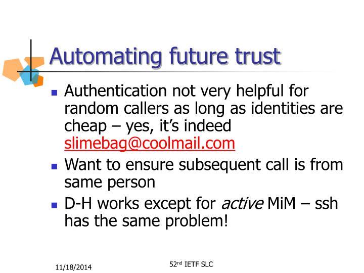 Automating future trust