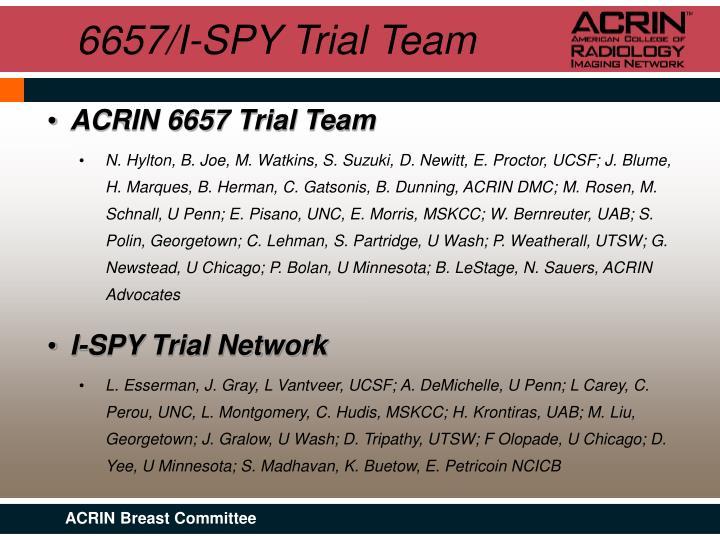 6657/I-SPY Trial Team