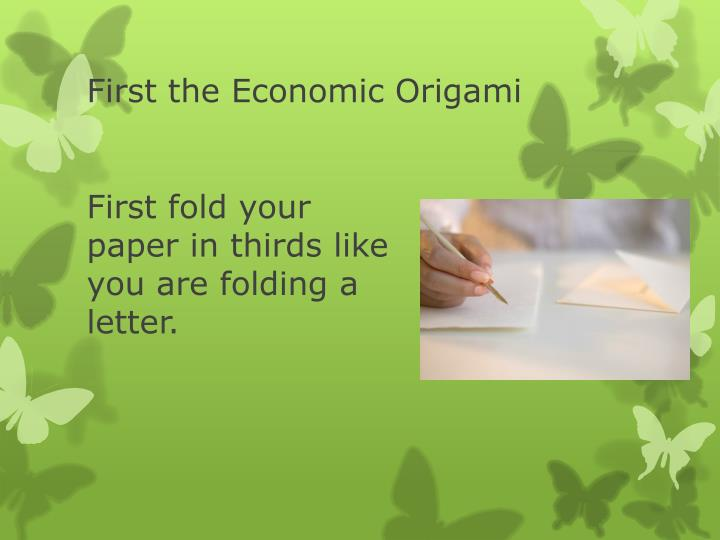 First the economic origami