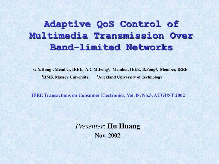 Adaptive qos control of multimedia transmission over band limited networks
