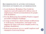 recommendation 2 actively encourage provision of workplace accommodations