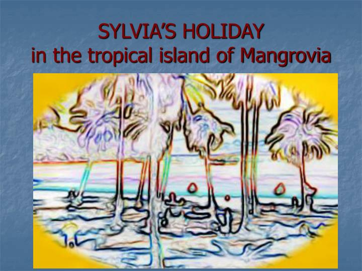 sylvia s holiday in the tropical island of mangrovia n.