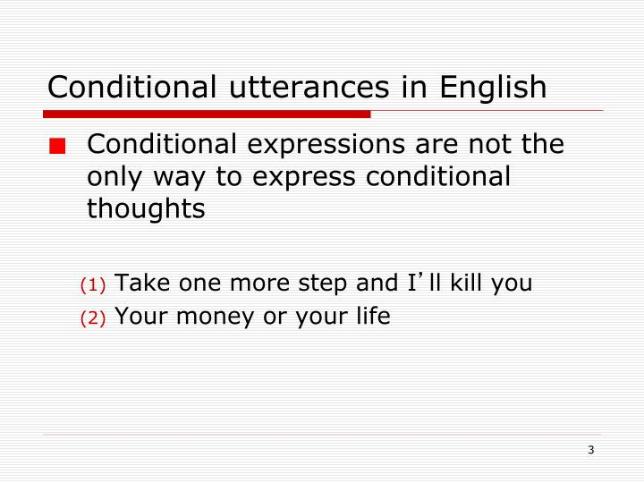Conditional utterances in english1