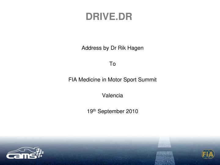 Address by dr rik hagen to fia medicine in motor sport summit valencia 19 th september 2010
