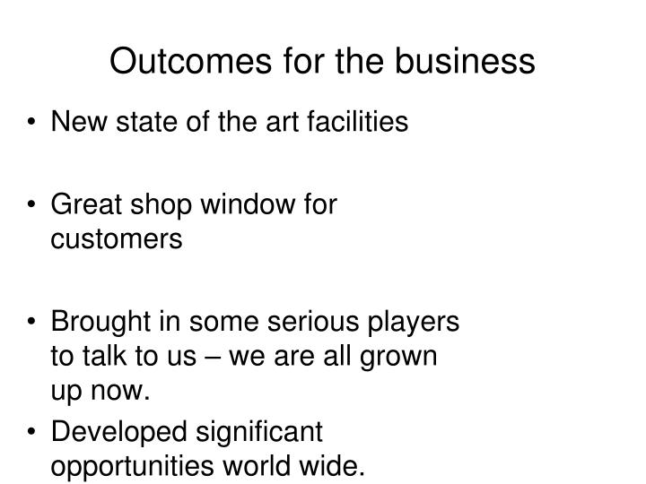 Outcomes for the business