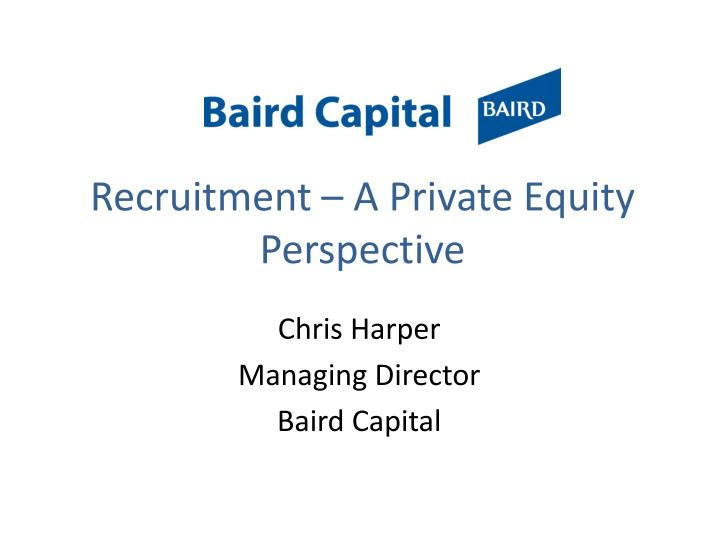 Recruitment a private equity perspective