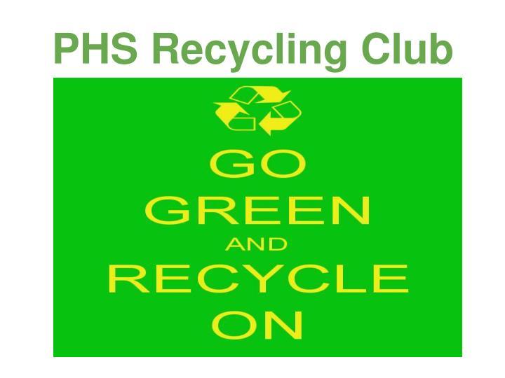 PHS Recycling Club