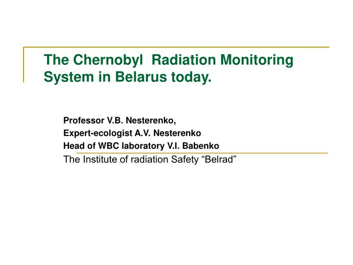 the chernobyl radiation monitoring system in belarus today n.